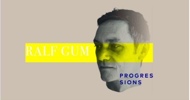 Ralf GUM - Progressions