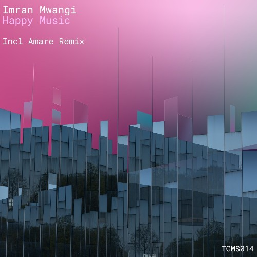Imran Mwangi - Happy Music (incl Amare remix)